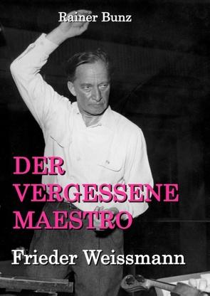 Der vergessene Maestro von Bunz,  Rainer