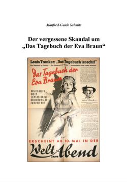 """Der vergessene Skandal um """"Das Tagebuch der Eva Braun"""" von Schmitz,  Manfred-Guido"""