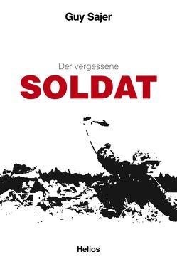 Der vergessene Soldat von Gasperlin,  Oliver, Keller,  Frederike, Müller,  Wolf, Sajer,  Guy