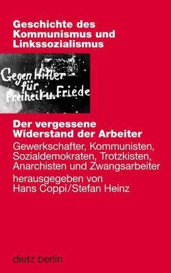 Der vergessene Widerstand der Arbeiter von Coppi,  Hans, Heinz,  Stefan