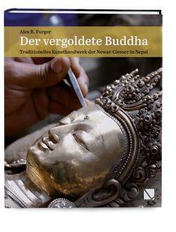 Der vergoldete Buddha von Furger,  Alex R, Shakya,  Ratna Jyoti