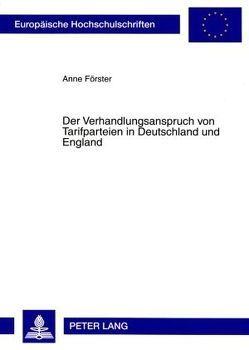 Der Verhandlungsanspruch von Tarifparteien in Deutschland und England von Förster,  Anne