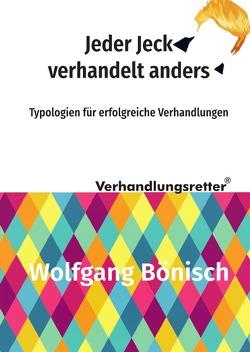 Der Verhandlungsretter rät / Jeder Jeck verhandelt anders von Bönisch,  Wolfgang