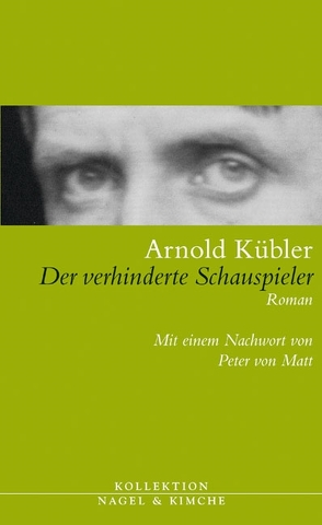 Der verhinderte Schauspieler von Kübler,  Arnold, Matt,  Peter von