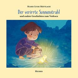 Der verirrte Sonnenstrahl von Mettlach,  Marie-Luise