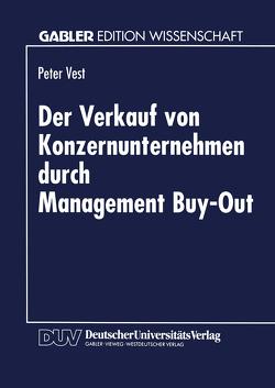 Der Verkauf von Konzernunternehmen durch Management Buy-Out von Vest,  Peter