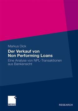 Der Verkauf von Non Performing Loans von Dick,  Markus, Pernsteiner,  o. Univ. Prof. Dr. Helmut