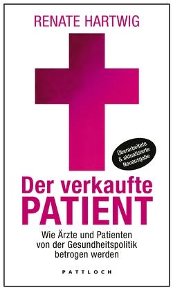 Der verkaufte Patient von Hartwig,  Renate