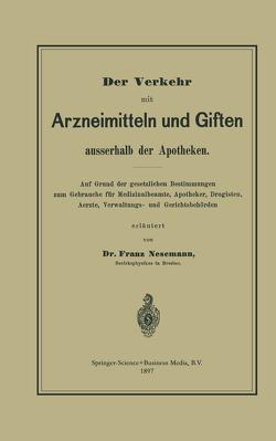Der Verkehr mit Arzneimitteln und Giften ausserhalb der Apotheken von Nesemann,  Franz