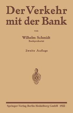 Der Verkehr mit der Bank von Schmidt,  Wilhelm