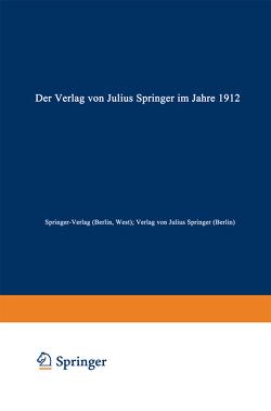 Der Verlag von Julius Springer im Jahre 1912 von Springer-Verlag (Berlin,  West), Verlag von Julius Springer (Berlin)