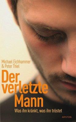 Der verletzte Mann von Eichhammer,  Michael, Thiel,  Peter