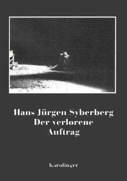 Der verlorene Auftrag von Syberberg,  Hans J
