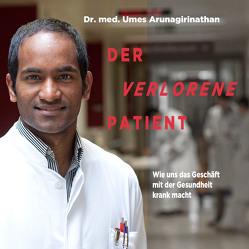 Der verlorene Patient von Arunagirinathan,  Umes, Dunkelberg,  Sebastian, Mendlewitsch,  Doris