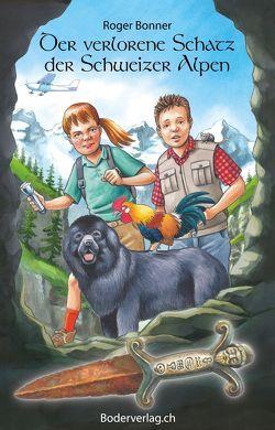 Der verlorene Schatz der Schweizer Alpen von Boder,  Theodor, Bonner,  Roger