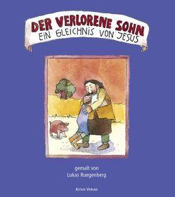Der verlorene Sohn – ein Gleichnis von Jesus von Jüsten,  Karl, Leidinger,  P. Ambrosius, Ruegenberg,  Lukas, Vanecek,  Günter