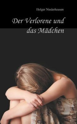 Der Verlorene und das Mädchen von Niederhausen,  Holger