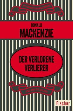 Der verlorene Verlierer von Anders,  Helmut, MacKenzie,  Donald