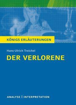 Der Verlorene von Hans-Ulrich Treichel. von Bernhardt,  Rüdiger, Treichel,  Hans-Ulrich