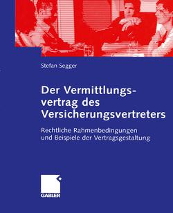 Der Vermittlungsvertrag des Versicherungsvertreters von Segger,  Stefan