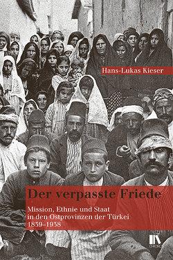 Der verpasste Friede von Kieser,  Hans-Lukas