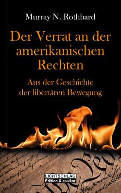Der Verrat an der amerikanischen Rechten von Grözinger,  Robert, Krauss,  Axel B.C., Rothbard,  Murray N., Woods,  Jr.,  Thomas E.
