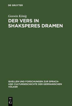 Der Vers in Shaksperes Dramen von Koenig,  Goswin