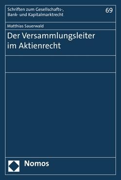 Der Versammlungsleiter im Aktienrecht von Sauerwald,  Matthias