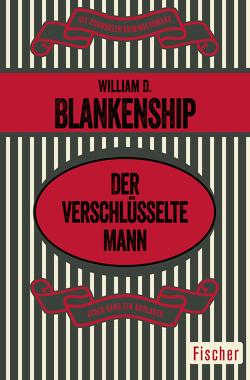 Der verschlüsselte Mann von Blankenship,  William D., Schlück,  Thomas