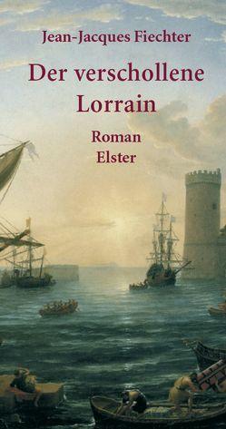 Der verschollene Lorrain von Fiechter,  Jean J, Wilczek,  Bernd