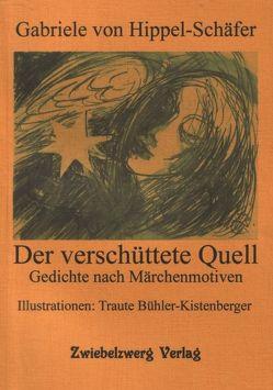 Der verschüttete Quell von Bühler-Kistenberger,  Traute, Hippel-Schäfer,  Gabriele