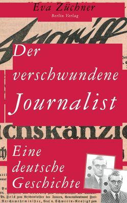 Der verschwundene Journalist von Züchner,  Eva