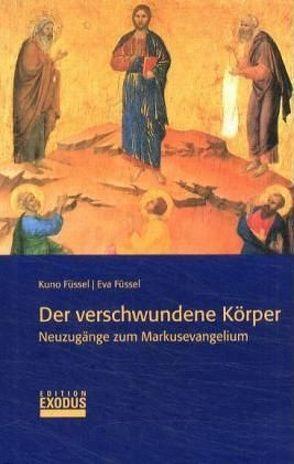 Der verschwundene Körper von Füssel,  Eva, Füssel,  Kuno