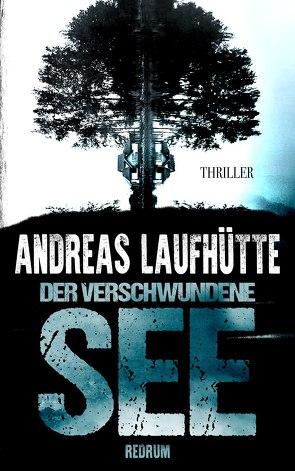 Der verschwundene See von Laufhütte,  Andreas