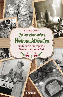 Der verschwundene Weihnachtsbraten von Gruber,  Roswitha