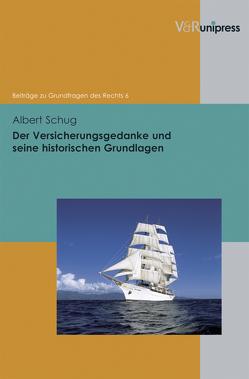 Der Versicherungsgedanke und seine historischen Grundlagen von Meder,  Stephan, Schug,  Albert