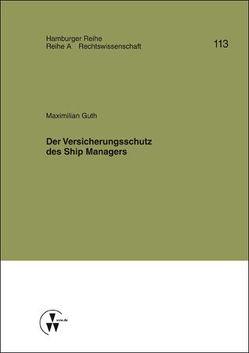 Der Versicherungsschutz des Ship Managers von Guth,  Maximilan, Koch,  Robert, Werber,  Manfred, Winter,  Gerrit
