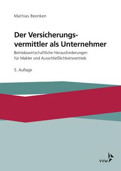 Der Versicherungsvermittler als Unternehmer von Beenken,  Matthias