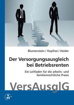 Der Versorgungsausgleich bei Betriebsrenten von Blumenstein,  Meike, Heider,  Benjamin, Hopfner,  Sebastian