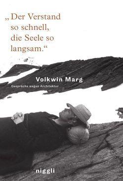 """""""Der Verstand so schnell, die Seele so langsam"""" von Marg,  Volkwin"""