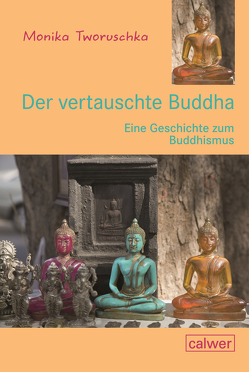 Der vertauschte Buddha von Tworuschka,  Monika