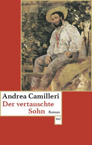 Der vertauschte Sohn von Camilleri,  Andrea, Kahn,  Moshe