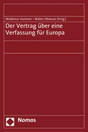 Der Vertrag über eine Verfassung für Europa von Hummer,  Waldemar, Obwexer,  Walter