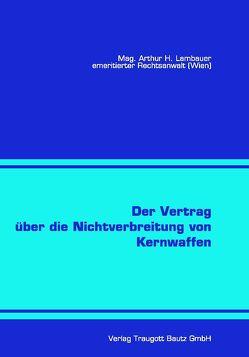 Der Vertrag über die Nichtverbreitung von Kernwaffen von Lambauer,  Arthur H.