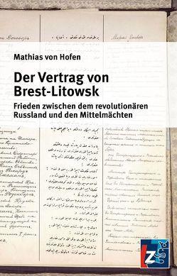 Der Vertrag von Brest-Litowsk von von Hofen,  Mathias