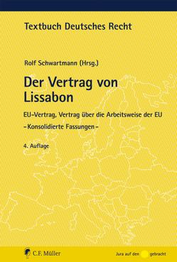 Der Vertrag von Lissabon von Schwartmann,  Rolf