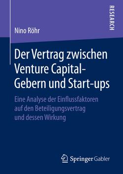 Der Vertrag zwischen Venture Capital-Gebern und Start-ups von Röhr,  Nino