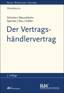Der Vertragshändlervertrag von Dau,  Carsten, Kübler,  Johanna, Schultze,  Jörg Martin, Spenner,  Katharina, Wauschkuhn,  Ulf