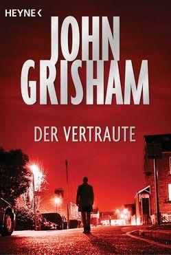 Der Vertraute von Grisham,  John, Reiter,  Bea