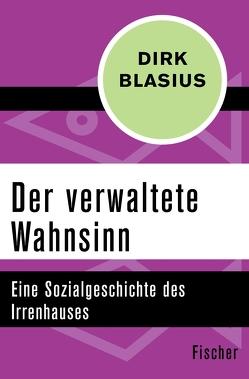 Der verwaltete Wahnsinn von Blasius,  Dirk